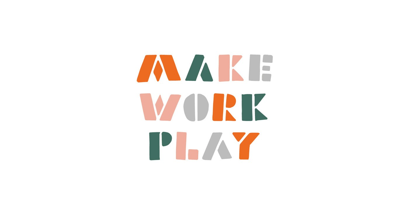 Make Work Play Shop – Open For Business